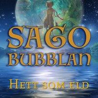 Sagobubblan - Hett som eld - Mikael Rosengren