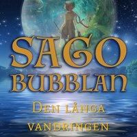 Sagobubblan - Den långa vandringen - Mikael Rosengren