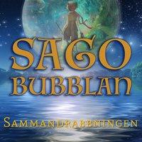 Sagobubblan - Sammandrabbningen - Mikael Rosengren