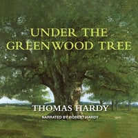 Under the Greenwood Tree - Thomas Hardy