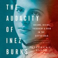 The Audacity of Inez Burns - Stephen G. Bloom
