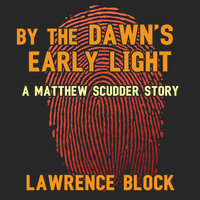 By the Dawn's Early Light - Lawrence Block