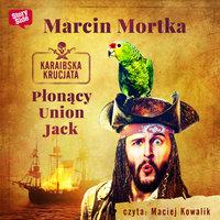 Płonący Union Jack - Marcin Mortka