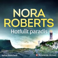 Hotfullt paradis - Nora Roberts