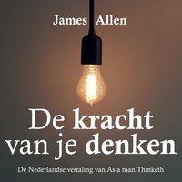 De kracht van je denken - James Allen