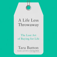 A Life Less Throwaway - Tara Button