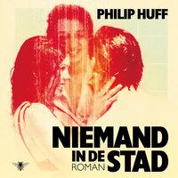 Niemand in de stad - Philip Huff