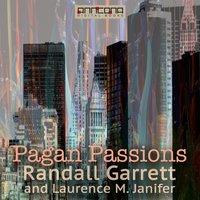 Pagan Passions - Randall Garrett,Laurence M. Janifer