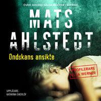 Ondskans ansikte - Mats Ahlstedt