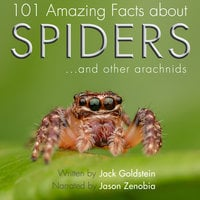 101 Amazing Facts about Spiders - Jack Goldstein