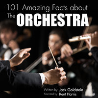 101 Amazing Facts about The Orchestra - Jack Goldstein