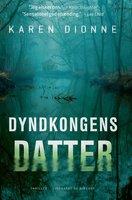 Dyndkongens datter - Karen Dionne