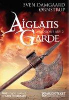 Aiglans Garde - Abaddons Arv 2 - Sven Damgaard Ørnstrup