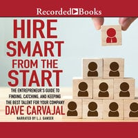 Hire Smart from the Start - Dave Carvajal