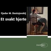 Et svakt hjerte - Fjodor Dostojevskij