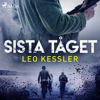 Sista tåget - Leo Kessler