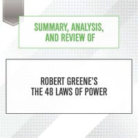Summary, Analysis, and Review of Robert Greene's The 48 Laws of Power - Start Publishing Notes