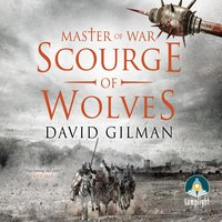 Scourge of Wolves: Master of War, Book 5 - David Gilman