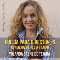 Poesía para directiv@s con alma, pero sin tiempo - Yolanda Sáenz de Tejada