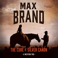 The Cure of Silver Cañon - Max Brand