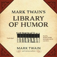 Mark Twain's Library of Humor - Various authors, Mark Twain