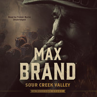 Sour Creek Valley - Max Brand