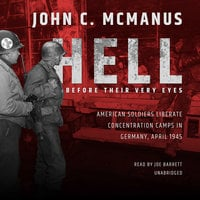 Hell before Their Very Eyes - John C. McManus