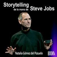 Storytelling de la mano de Steve Jobs - Natalia Gómez del Pozuelo