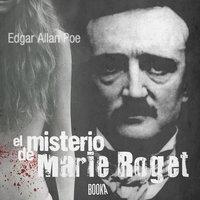 El misterio de Marie Roget - Edgar Allan Poe