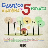 Cuentos Infantiles en 5 minutos (Classic Stories for children in 5 minutes) - Charles Perrault, Hans Christian Andersen, Joseph Jacobs, Esopo Esopo, Brothers Grimm Brothers Grimm