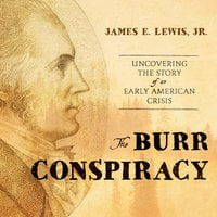 The Burr Conspiracy - James E. Lewis