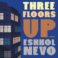 Three Floors Up - Eshkol Nevo