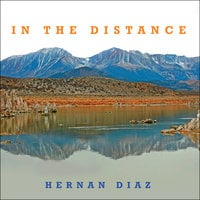 In the Distance - Hernan Diaz