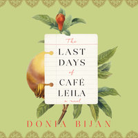 The Last Days of Café Leila - Donia Bijan