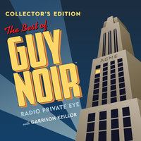 The Best of Guy Noir Collector's Edition - Garrison Keillor