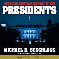 American Heritage History of the Presidents - Michael R. Beschloss
