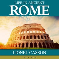Life In Ancient Rome - Lionel Casson