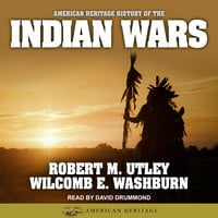 American Heritage History of the Indian Wars - Robert M. Utley, Wilcomb E. Washburn