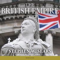 The British Empire - Stephen W. Sears
