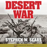 World War II: Desert War - Stephen W. Sears