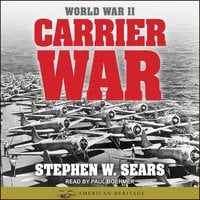 World War II: Carrier War - Stephen W. Sears