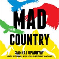 Mad Country - Samrat Upadhyay