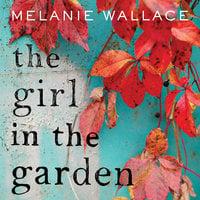 The Girl in the Garden - Melanie Wallace