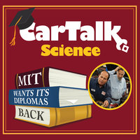 Car Talk Science: MIT Wants Its Diplomas Back -
