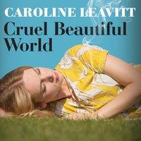 Cruel Beautiful World - Caroline Leavitt