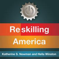 Reskilling America - Katherine S. Newman