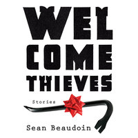 Welcome Thieves - Sean Beaudoin