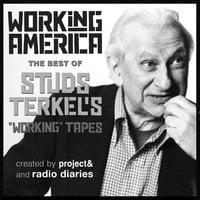 Working in America: The Best of Studs Terkel's Working Tapes - Studs Terkel