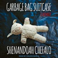 Garbage Bag Suitcase - Shenandoah Chefalo