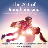 The Art of Roughhousing - Lawrence J. Cohen, Anthony T. DeBenedet